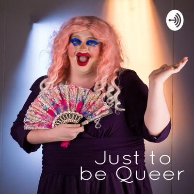 Just To Be Queer