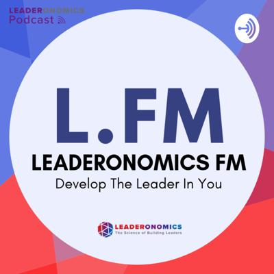 Leaderonomics FM: Leadership Podcast