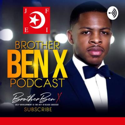 Brother Ben X Podcast