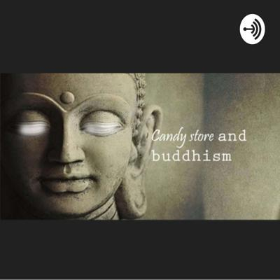 Candy store and Buddhism