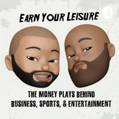Welcome to The Earn Your Leisure Podcast. Rashad Bilal and Troy Millings will be your host. Earn Your Leisure will be giving you behind the scenes financial views into the entertainment and sports industries as well as highlighting back stories of entrepreneurs. We will also be breaking down business models and examining the latest trends in finance. Earn Your Leisure is a college business class mixed with pop culture. We blend the two together for a unique and exciting look into the world of business. Let's go!! #earnyourleisurepodcast  Support this podcast: https://anchor.fm/earnyourleisure/support
