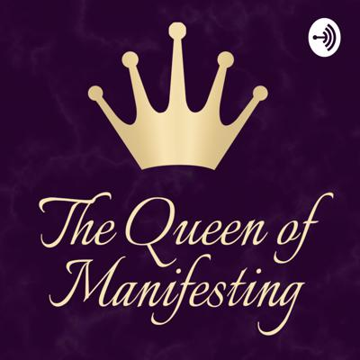 The Queen of Manifesting