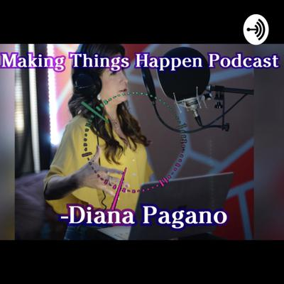 MAKING THINGS HAPPEN PODCAST
