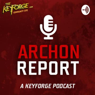 Archon Report: A Keyforge Podcast