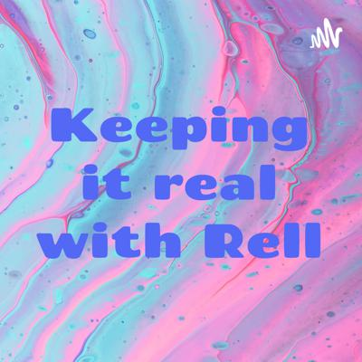 Keeping it real with Rell