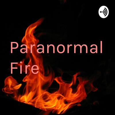 Paranormal Fire