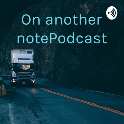 On another note📓📓📓Podcast
