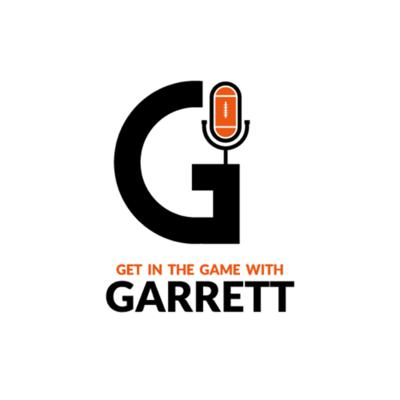 Get in the Game With Garrett