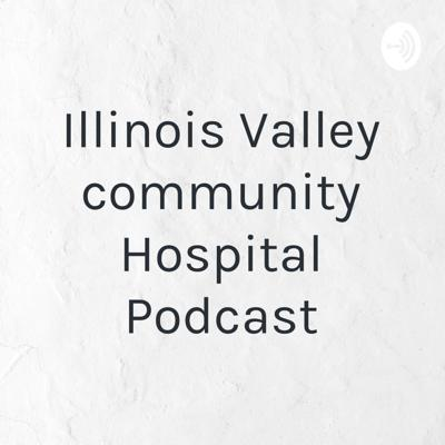 The official podcast of Illinois Valley Community Hospital.  Cover art photo provided by NordWood Themes on Unsplash: https://unsplash.com/@nordwood