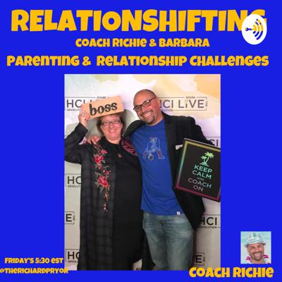 RelationSHIFTING with Coach Richie and Barbara