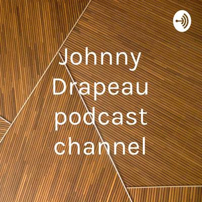 Johnny Drapeau podcast channel