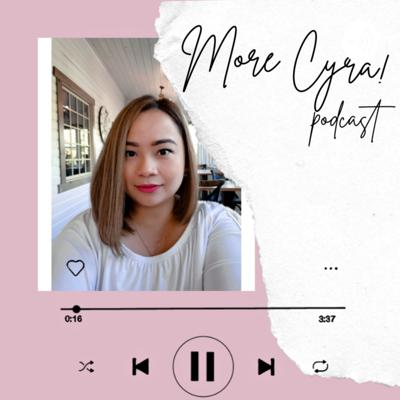 More Cyra! the podcast is a variety podcast where the host Cyra Laine talks about her past experiences in life, it can be a funny one or an unhappy one. She also loves to chat with her friends and colleagues and talk about their fun memories together and anything interesting actually.  #FilipinoPodcast