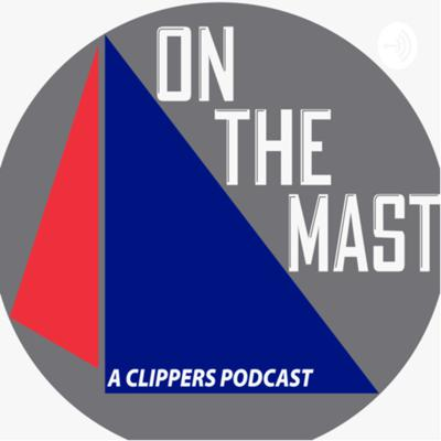 On The Mast: A Clippers Podcast