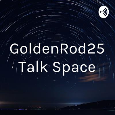 GoldenRod25 Talk Space