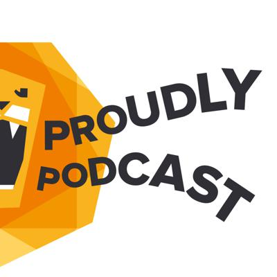 Proudly Podcast