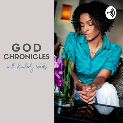 God Chronicles with Kimberly Weeks