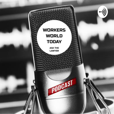 Workers World Today podcast has a mission to educate workers and provide them with relevant information pertinent to the workforce such as workers' compensation, discrimination on the job, workers' rights, and more.