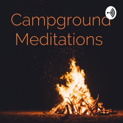 Campground Meditations