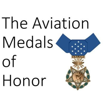 The Aviation Medals of Honor