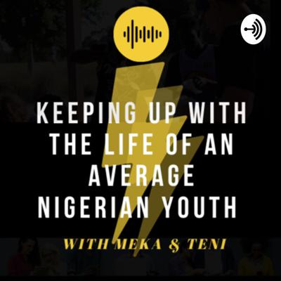 Keeping up with the life of an average Nigerian youth