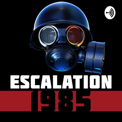 Cold War Campers - the Escalation 1985 Podcast