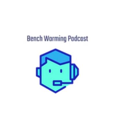 Bench Warming Podcast