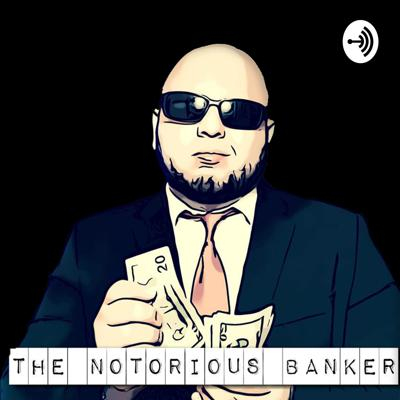 The Notorious Banker