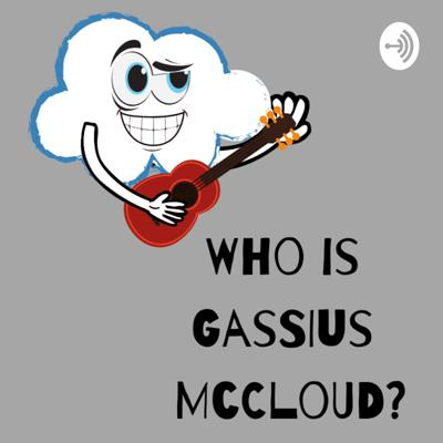 Who is Gassius McCloud?