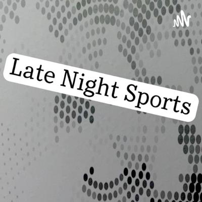Late Night Sports