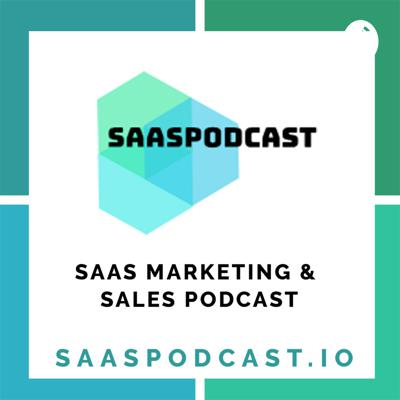 SaaS Marketing & Sales Podcast