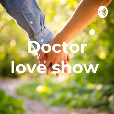Doctor love show