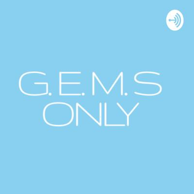 G.E.M.S ONLY
