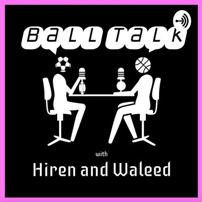 Welcome to Ball Talk with Hiren and Waleed! This is a weekly podcast focused on the NBA, but touching on many other sports topics. We started this podcast two years ago while in college to inspire young kids to chase their dream and to continue chasing our dreams of being radio and video personalities. Please tune in and enjoy! Support this podcast: https://anchor.fm/balltalkhw/support