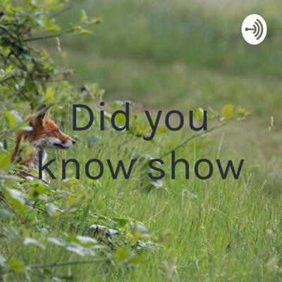 Did you know show