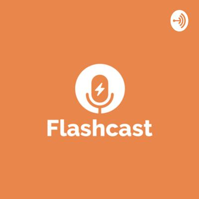 Flashcast #1: I have an idea!