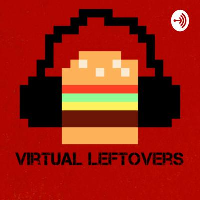 Virtual Leftovers Podcast