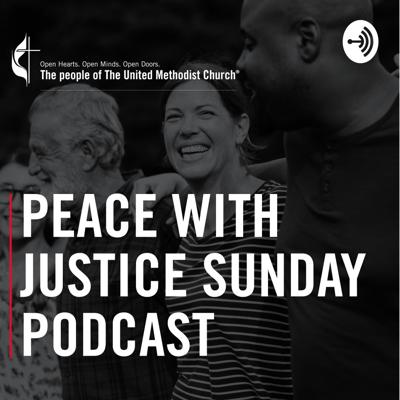 Peace With Justice Sunday Podcast