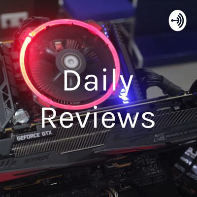 Daily Reviews