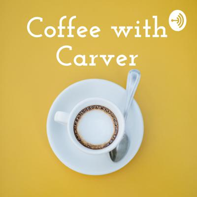 Coffee with Carver