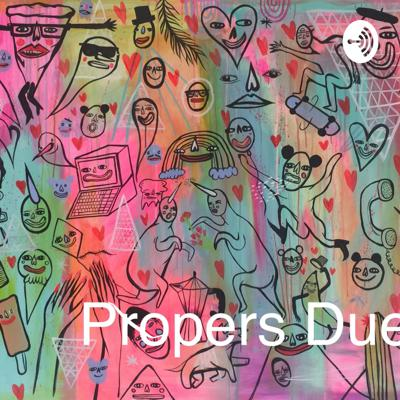 Propers Due