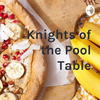 Knights of the Pool Table