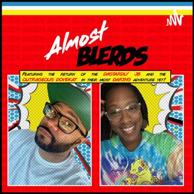 Almost Blerds