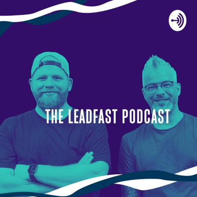 LeadFast Podcast