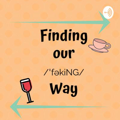 Finding Our /'fəkiNG/ Way