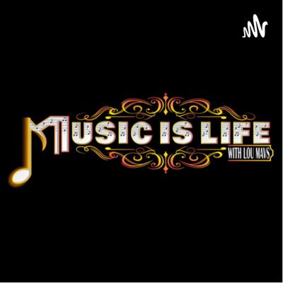Music Is Life Podcast