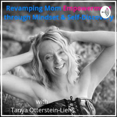 Revamping Mom Empowerment & Self-Worth