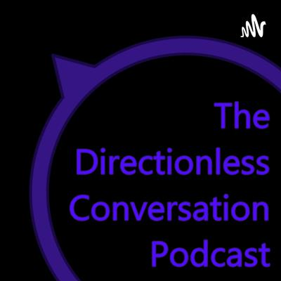 Directionless Conversations