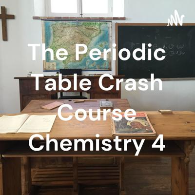 The Periodic Table Crash Course Chemistry 4