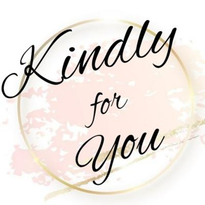 Kindly For You
