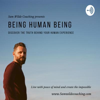 Being human being by Sam Wilde